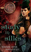 *A Study in Silks (The Baskerville Affair)* by Emma Jane Holloway