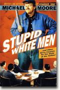 Buy *Stupid White Men ...and Other Sorry Excuses for the State of the Nation!* online