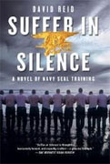 Buy *Suffer in Silence: A Novel of Navy SEAL Training* by David Reid online