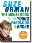 *The Money Book for the Young, Fabulous and Broke* by Suze Orman