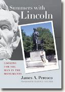 *Summers with Lincoln: Looking for the Man in the Monuments* by James A. Percoco