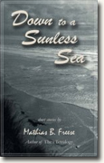 *Down to a Sunless Sea* by Mathias B. Freese