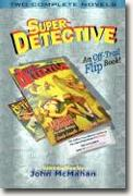 *Super-Detective Flip Book: Two Complete Novels* by Robert Leslie Bellem