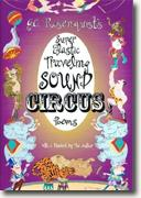 Buy *Super Elastic Traveling Sound Circus: Poems* by G.C. Rosenquist online