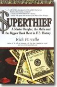 Buy *Superthief: A Master Burglar, the Mafia, and the Biggest Bank Heist in U.S. History* by Rick Porrello online