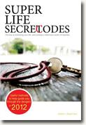 *Super Life Secret Codes: The Key to Unlocking Your Life and Solving a Millenia's Worth of Inquiries* by Great Sun