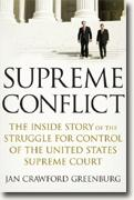 *Supreme Conflict: The Inside Story of the Struggle for Control of the United States Supreme Court* by Jan Crawford Greenburg