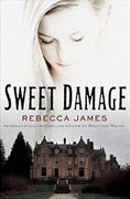 *Sweet Damage* by Rebecca James