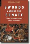 Buy *Swords Against the Senate: The Rise of the Roman Army and the Fall of the Republic* online