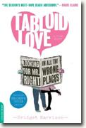 *Tabloid Love: Looking for Mr. Right in All the Wrong Places: A Memoir* by Bridget Harrison