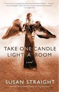 *Take One Candle Light a Room* by Susan Straight