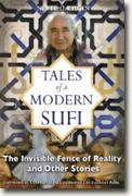*Tales of a Modern Sufi: The Invisible Fence of Reality and Other Stories* by Nevit O. Ergin