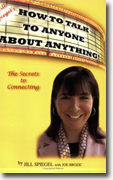 *Jill Spiegel's How To Talk To Anyone About Anything!* by Jill Spiegel with Joe Brozic