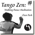 *Tango Zen: Walking Dance Meditation* by Chan Park