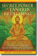 Buy *Secret Power of Tantrik Breathing: Techniques for Attaining Health, Harmony, and Liberation* by Swami Sivapriyananda online