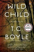 Buy *Wild Child and Other Stories* by T.C. Boyle online