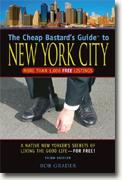 *The Cheap Bastard's Guide to New York City: A Native New Yorker's Secrets for Living the Good Life--for Free!* by Rob Grader