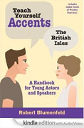 Buy *Teach Yourself Accents--The British Isles: A Handbook for Young Actors and Speakers* by Robert Blumenfeldonline