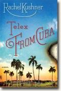 *Telex from Cuba* by Rachel Kushner