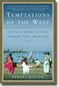 Buy *Temptations of the West: How to Be Modern in India, Pakistan, Tibet, and Beyond* by Pankaj Mishra online