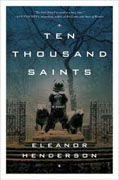 Buy *Ten Thousand Saints* by Eleanor Henderson online