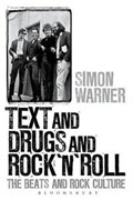 *Text and Drugs and Rock 'n' Roll: The Beats and Rock Culture* by Simon Warner