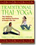 *Traditional Thai Yoga: The Postures and Healing Practices of Ruesri Dat Ton* by Enrico Corsi and Elena Fanfani