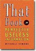 Buy *That Book of Perfectly Useless Information* online