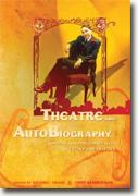 *Theatre and Autobiography: Writing and Performing Lives in Theory and Practice* by Sherrill Grace and Jerry Wasserman, eds.