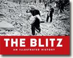 *The Blitz: An Illustrated History* by Gavin Mortimer