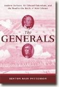 Buy *The Generals: Andrew Jackson, Sir Edward Pakenham and the Road to the Battle Of New Orleans* by Benton Rain Patterson online