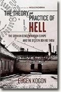 *The Theory and Practice of Hell: The German Concentration Camps and the System Behind Them* by Eugen Kogon, translated by Heinz Norden