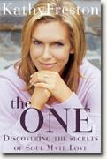 *The One: Discovering the Secrets of Soul Mate Love* by Kathy Freston