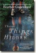 Buy *These Things Hidden* by Heather Gudenkauf online