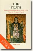 Buy *The Truth: What Every Roman Catholic Should Know About the Orthodox Church* online