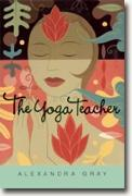 Buy *The Yoga Teacher* by Alexandra Gray online