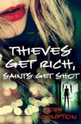 *Thieves Get Rish, Saints Get Shot* by Jodi Compton