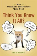 Buy *Think You Know It All?: The Ultimate Interactive Quiz Book* by Dan Smith online