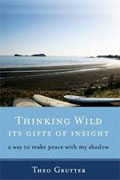 Buy *Thinking Wild: Its Gifts of Insight (A Way to Make Peace with My Shadow)* by Theo Gruttero nline