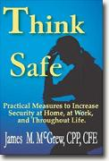 Think Safe: Practical Measures to Increase Security at Home, at Work, and Throughout Life