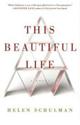 *This Beautiful Life* by Helen Schulman
