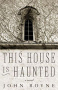*This House is Haunted* by John Boyne