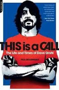 *This Is a Call: The Life and Times of Dave Grohl* by Paul Brannigan