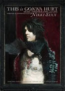 Buy *This Is Gonna Hurt: Music, Photography and Life Through the Distorted Lens of Nikki Sixx* by Nikki Sixx online