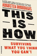 Buy *This Is How: Surviving What You Think You Can't* by Augusten Burroughsonline