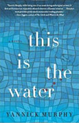 Buy *This is the Water* by Yannick Murphyonline