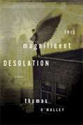 Buy *This Magnificent Desolation* by Thomas O'Malleyonline