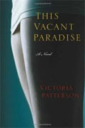 *This Vacant Paradise* by Victoria Patterson