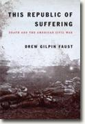 Buy *This Republic of Suffering: Death and the American Civil War* by Drew Gilpin Faust online