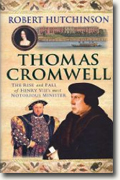 Buy *Thomas Cromwell: The Rise and Fall of Henry VIII's Most Notorious Minister * by Robert Hutchinson online